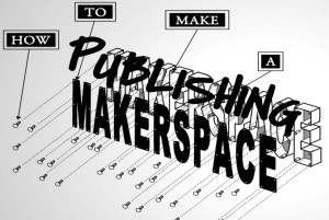 DH Kitchen: Publishing Makerspace